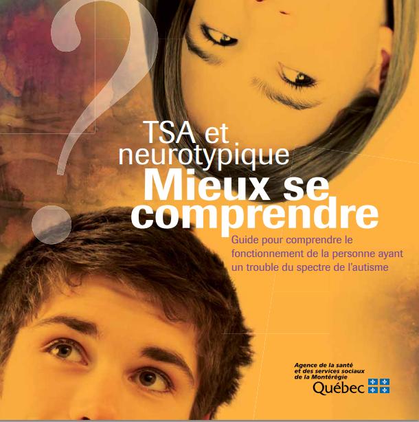 """Guide """"TSA & neurotypique - Mieux se comprendre"""" (Agence de la santé & des services sociaux de la Montérégie) - Cliquez pour télécharger, au format PDF"""