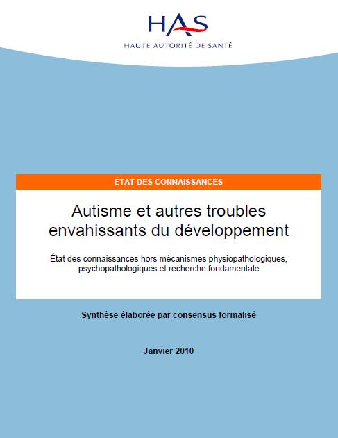 """""""Autisme & Troubles Envahisants du Développement"""", états des connaissances & recommandations de la Haute Autorité de Santé (2010)"""