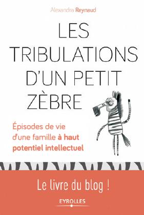 Les Tribulations d'un Petit Zèbre, épisodes de vie d'une famille à haut potentiel intellectuel